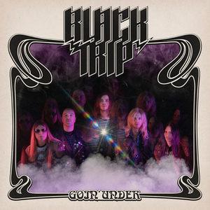 Black Trip - Goin Under