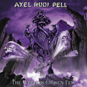 Axel Rudi Pell - The Wizards Chosen Few
