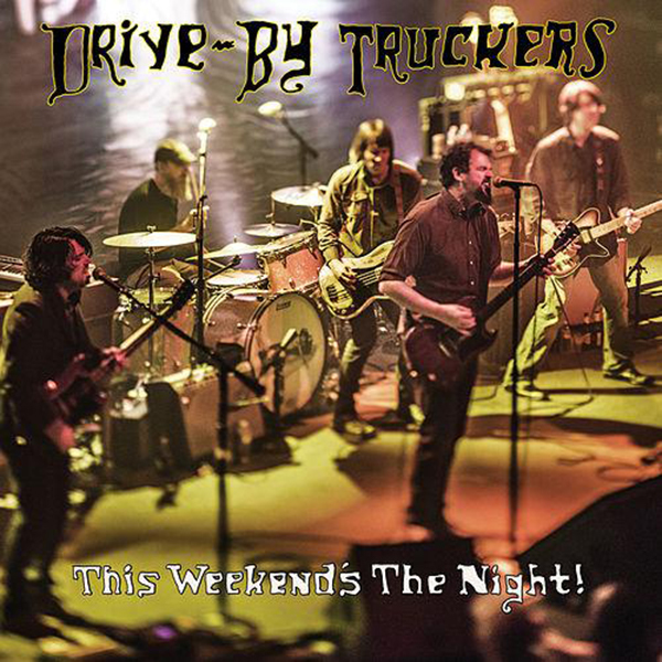 Drive-By Truckers - This Weekend's The Night! 2xLP