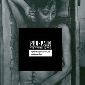 Pro-Pain - The Truth Hurts (Re-Release)