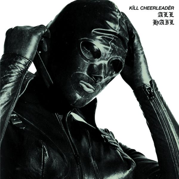 Kill Cheerleader - All Hail