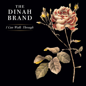 Dinah Brand - I Can Walk Through