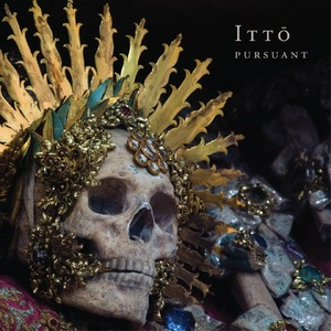 (ON SALE!) Itto - Pursuant 12