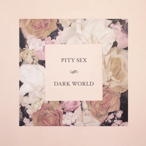 Pity Sex - Dark World 12