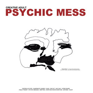 Creative Adult - Psychic Mess LP
