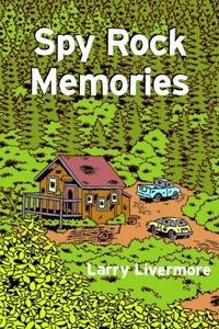 Spy Rock Memories - Larry Livermore