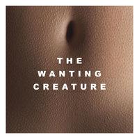 Iska Dhaaf - The Wanting Creature - image