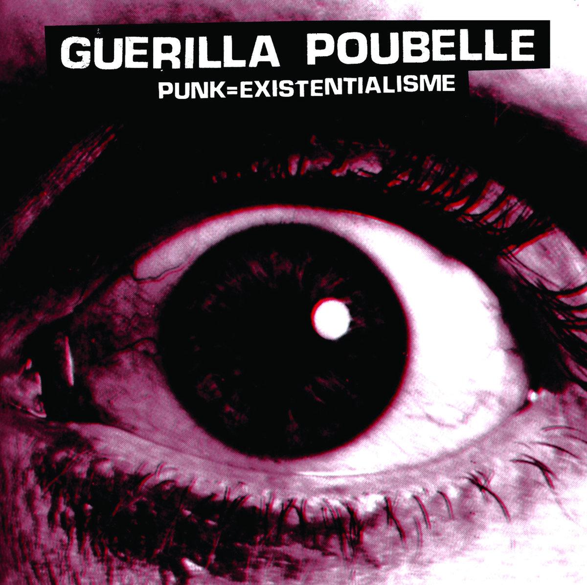 GUERILLA POUBELLE - Punk = Existentialisme REISSUE