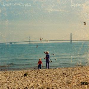 Empty Houses - Daydream