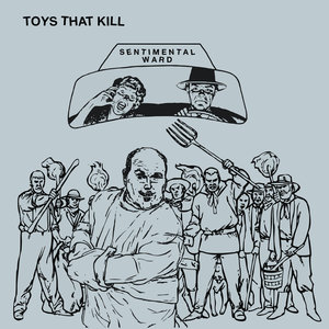 Toys That Kill - Sentimental Ward LP