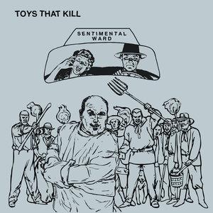 Toys That Kill - Sentimental Ward LP
