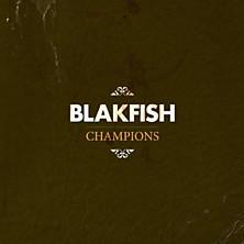 Blakfish - Champions