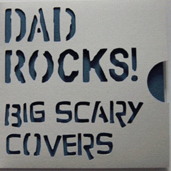 Dad Rocks! - Big Scary Covers