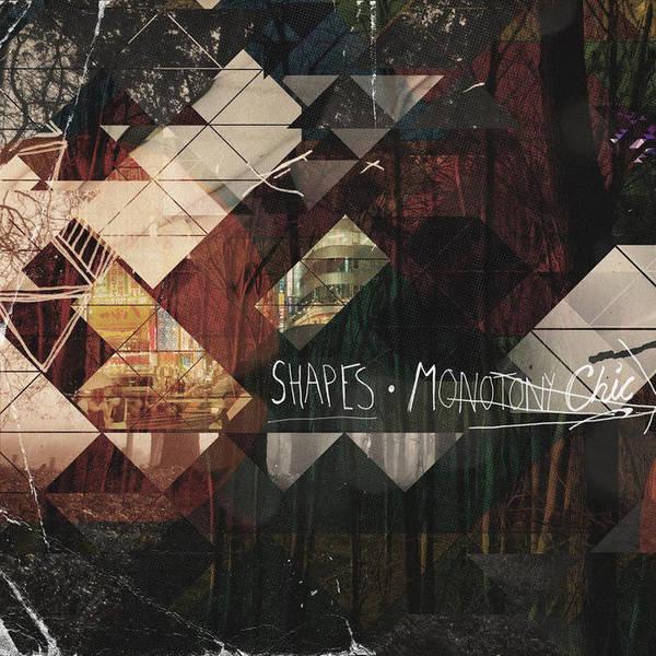 Shapes - Monotony Chic
