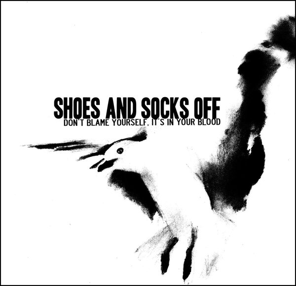 Shoes and Socks Off - Don't Blame Yourself, It's In Your Blood