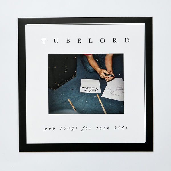 Tubelord - Pop Songs For Rock Kids