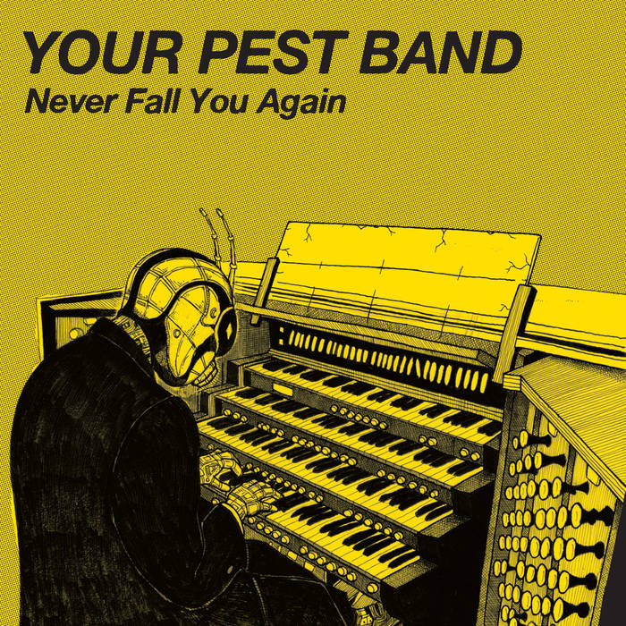 Your Pest Band - never fall you again
