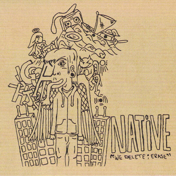 Native - We Delete; Erase