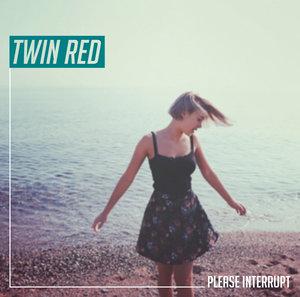 TWIN RED ´Please Interrupt´ [LP]