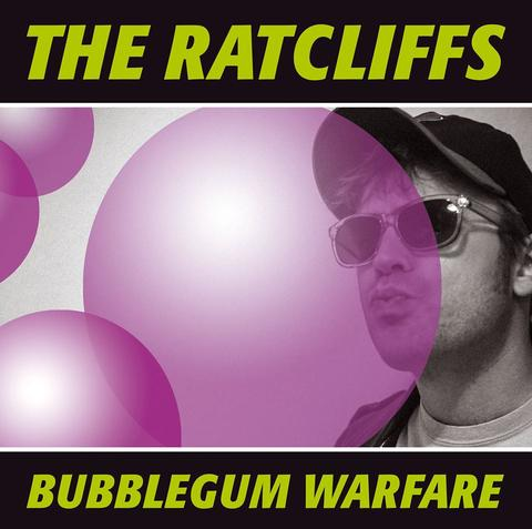The Ratcliffs - bubblegum warfare