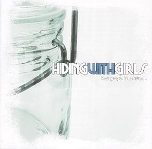 Hiding With Girls - The Gaps in Sound Are for Legal Reasons