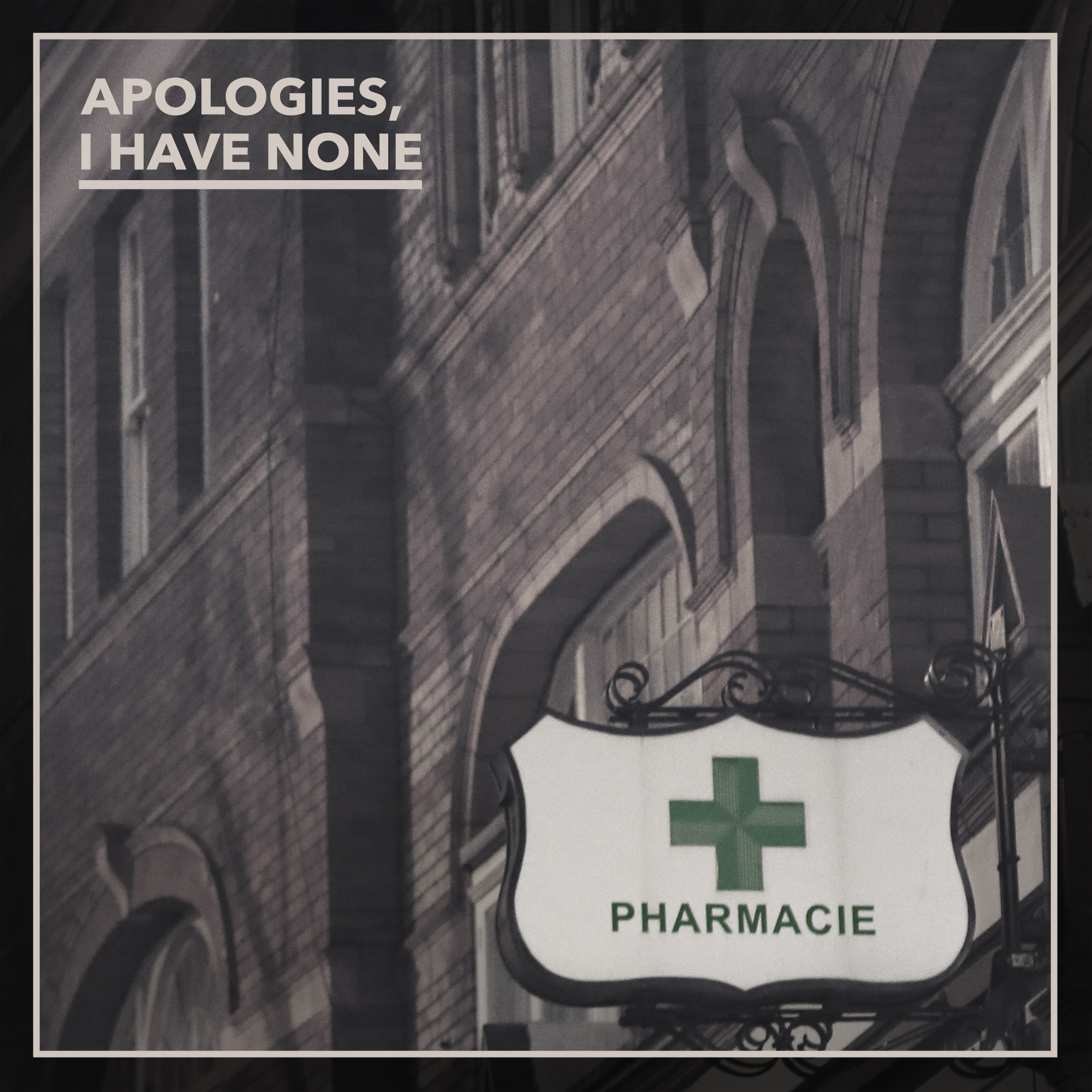 Apologies, I Have None - 'Pharmacie'