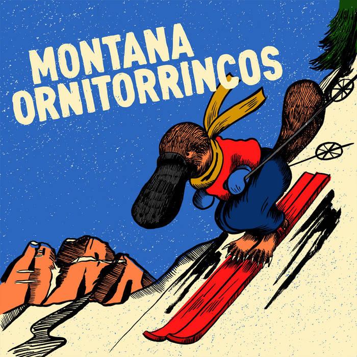 Montana + Ornitorrincos - split