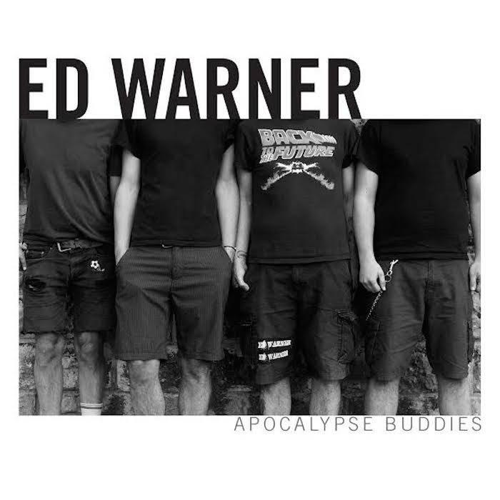 Ed Warner - apocalypse buddies