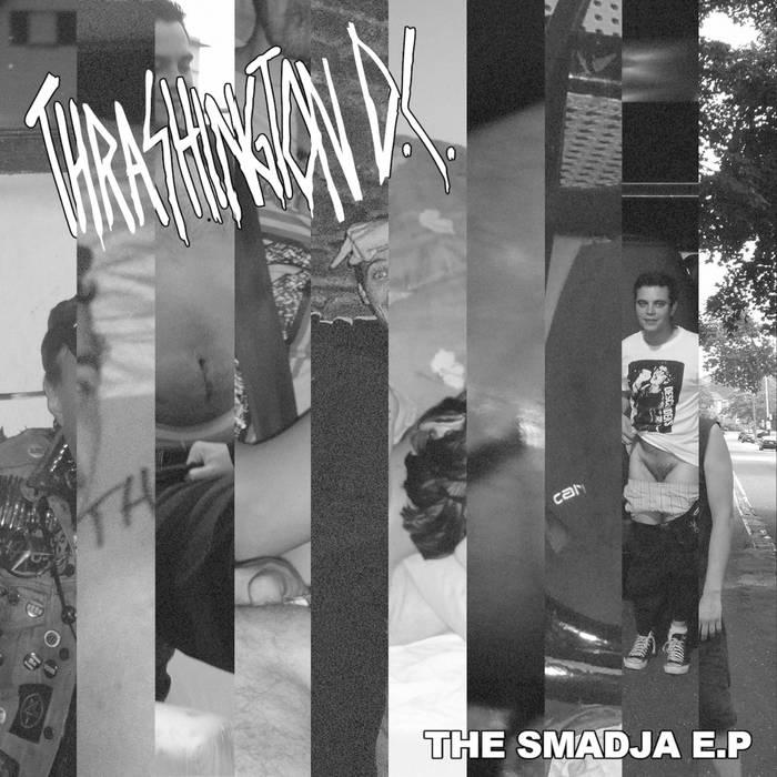 Thrashington DC - the smadja EP