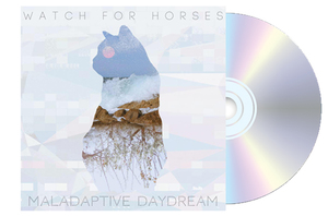 Watch For Horses - Maladaptive Daydream CD