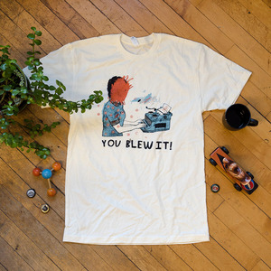 You Blew It! - Typewriter shirt