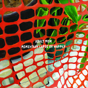 Adult Mom - Momentary Lapse Of Happily