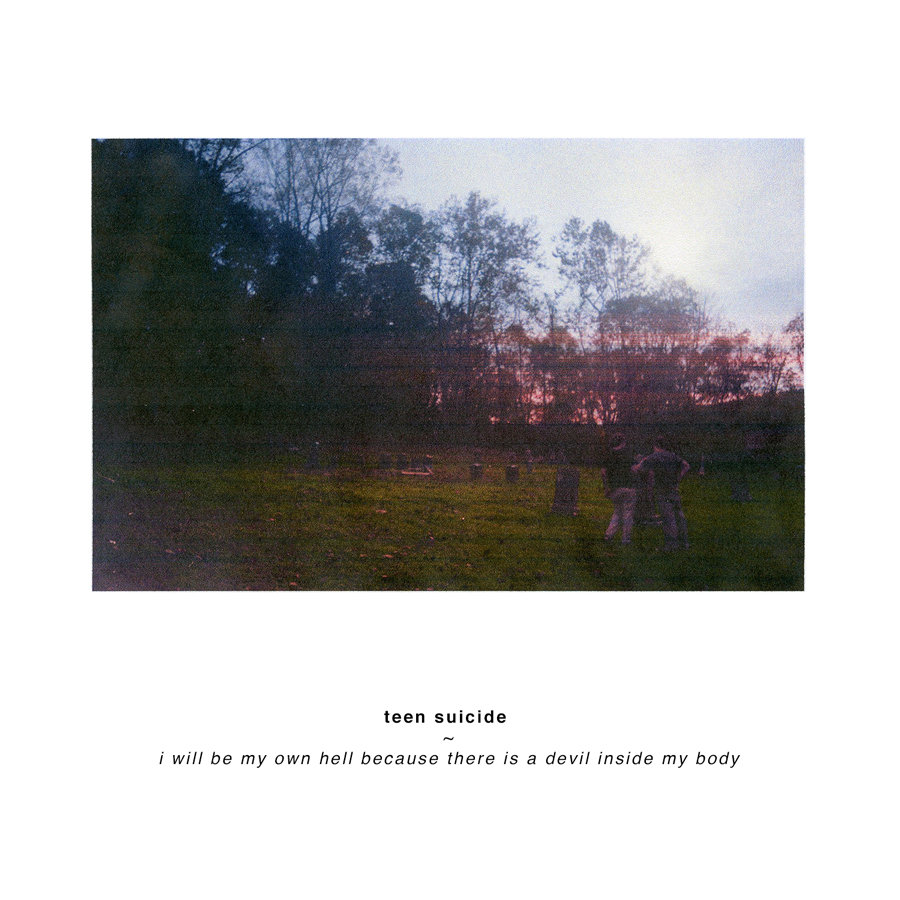 Teen Suicide - I Will Be My Own Hell... LP