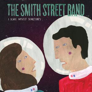 The Smith Street Band - I Scare Myself Sometimes 7