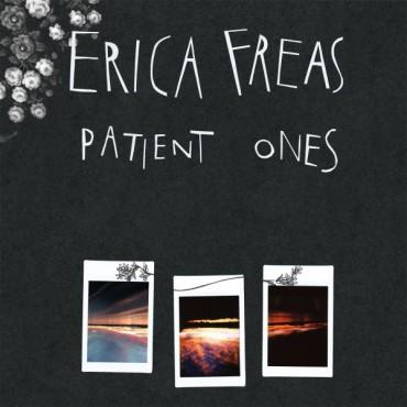 Erica Freas - Patient Ones LP / CD