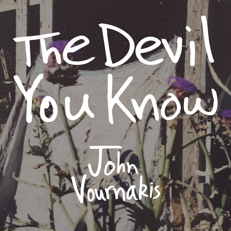 John Vournakis - The Devil You Know