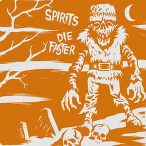 Spirits/Die Faster Split