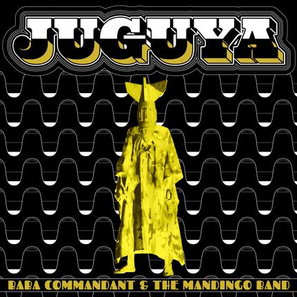 Baba Commandant and the Mandingo Band - Juguya