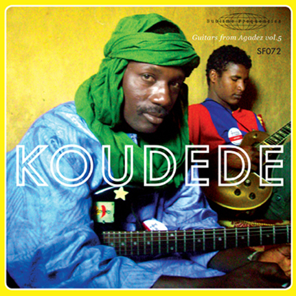 Koudede - Guitars from Agadez Vol.5