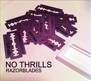 No Thrills - Razorblades