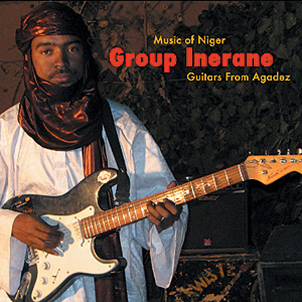 Group Inerane: Guitars From Agadez (Music of Niger)