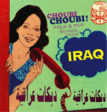 Choubi Choubi! Folk and Pop Sounds from Iraq (Vol. 1)