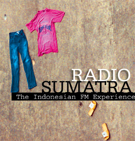 Radio Sumatra: The Indonesian FM Experience