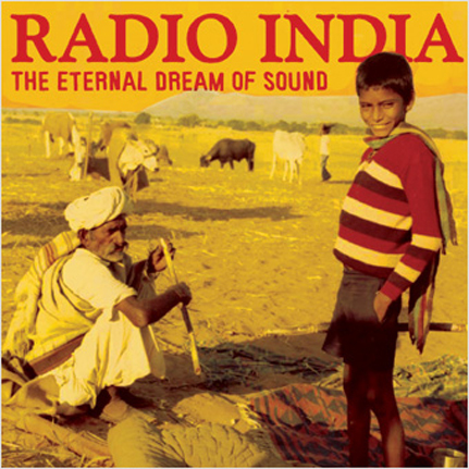 RADIO INDIA: The Eternal Dream of Sound