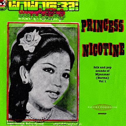 Princess Nicotine: Folk and Pop Music of Myanmar (Burma)