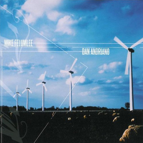 DAN ANDRIANO / MIKE FELUMLEE Split CD