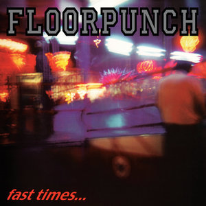 FLOORPUNCH ´Fast Times...´ [LP]