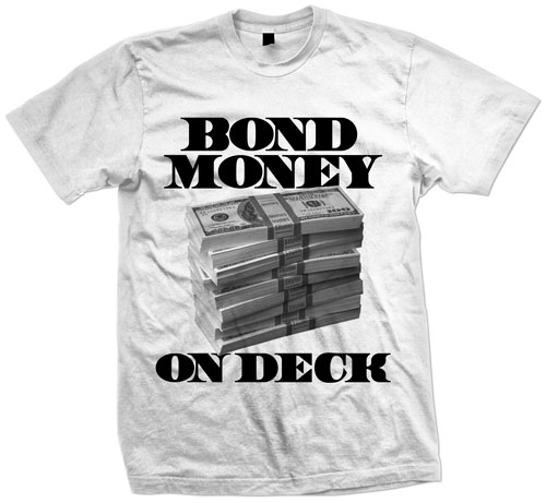 Bond Money On Deck Shirt