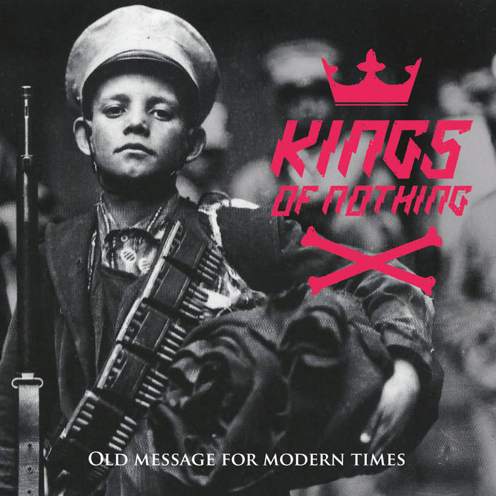 Kings of Nothing - old message for modern times