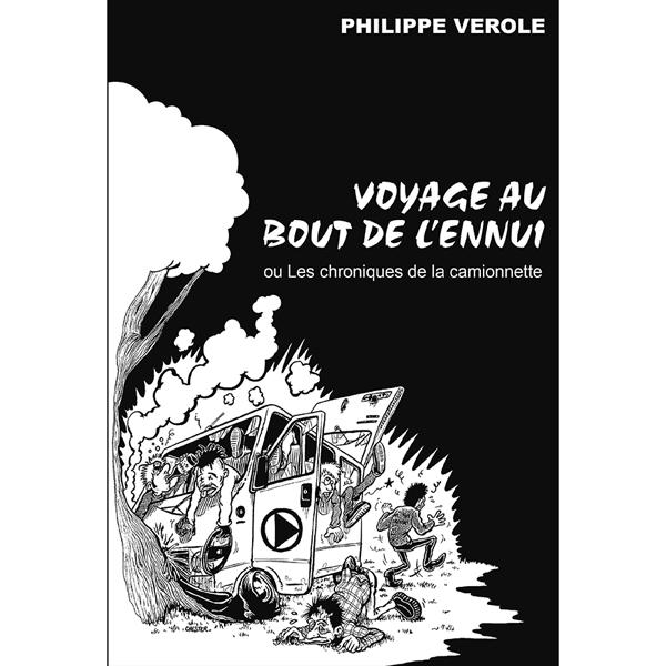 Philippe VEROLE - Voyage au bout de l'ennui